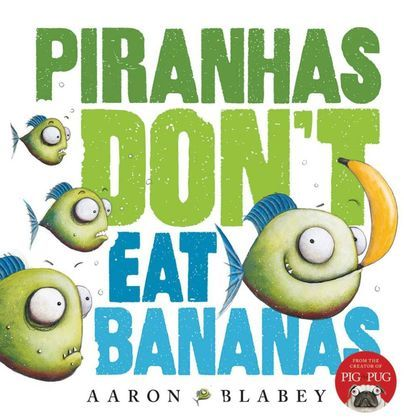'Hey there guys. Would you like a banana? What's wrong with you, Brian? You're a Piranha.'