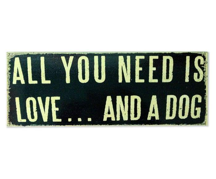 Placa de Madeira Estampada All You Need Is Love And A Dog - 38X14cm