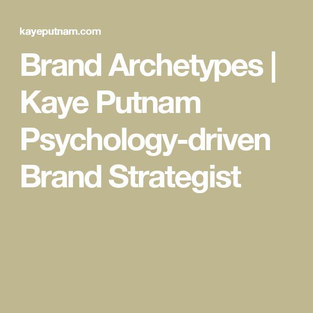 Brand Archetypes | Kaye Putnam Psychology-driven Brand Strategist