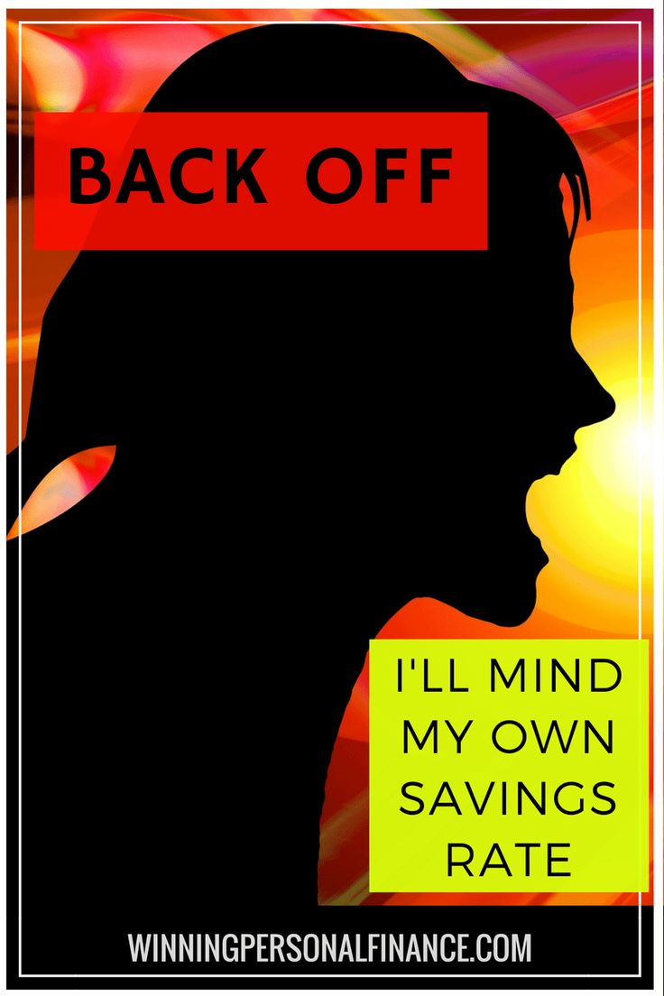 Back Off, I'll Mind My Own Savings Rate - Winning Personal Finance