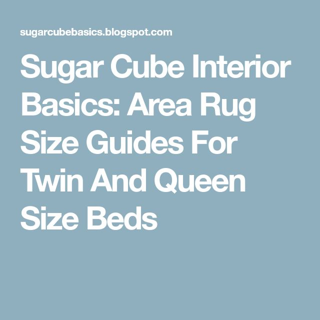 Sugar Cube Interior Basics: Area Rug Size Guides For Twin And Queen Size Beds