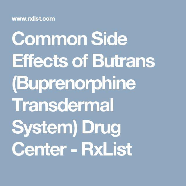 Common Side Effects of Butrans (Buprenorphine Transdermal System) Drug Center - RxList