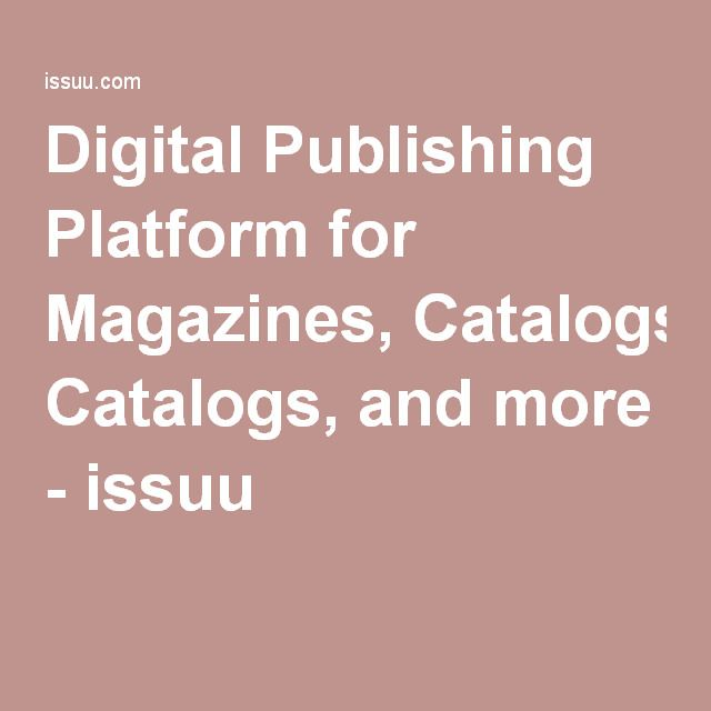Digital Publishing Platform for Magazines, Catalogs, and more - issuu