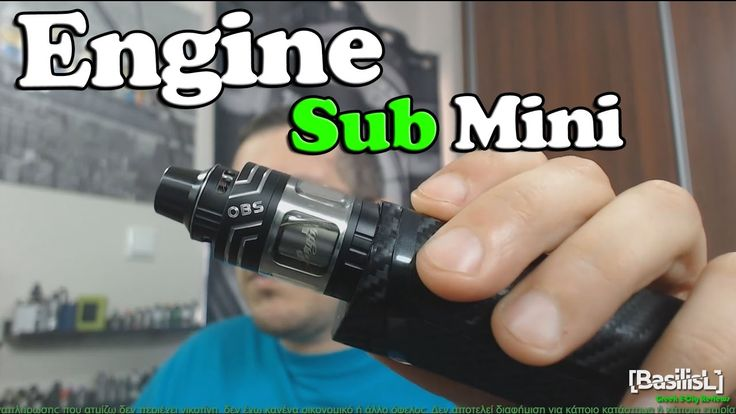 Engine Sub Mini - BasilisL (Greek ecig Reviews)