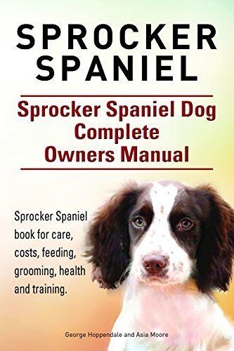 Sprocker Spaniel. Sprocker Spaniel book for care, costs, feeding, grooming, training and health. Sprocker Spaniel Dog Owners Manual. The Sprocker Spaniel Complete Owner's Manual has the answers you may need when researching this Read  more http://dogpoundspot.com/sprocker-spaniel-sprocker-spaniel-book-for-care-costs-feeding-grooming-training-and-health-sprocker-spaniel-dog-owners-manual/  Visit http://dogpoundspot.com for more dog review products