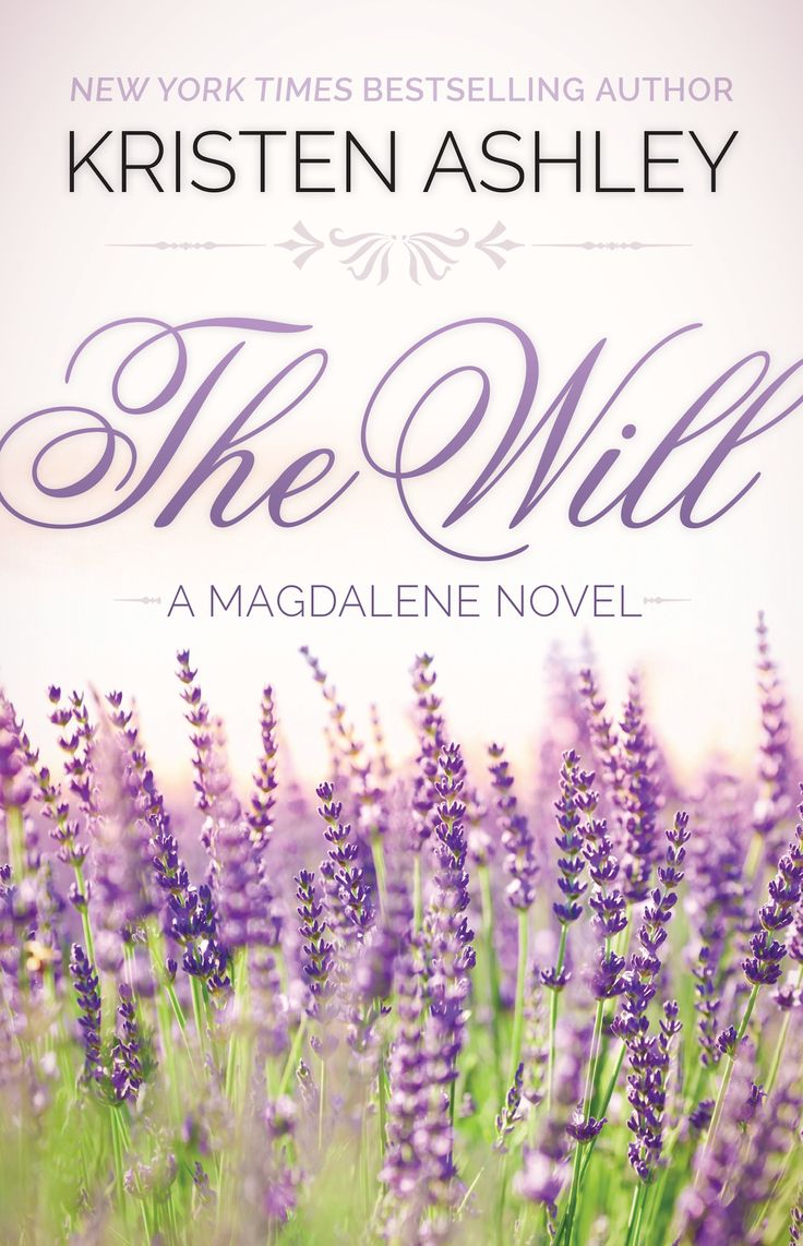 THE WILL by Kristen Ashley, looking forward to the third installment of the Magdalene series.