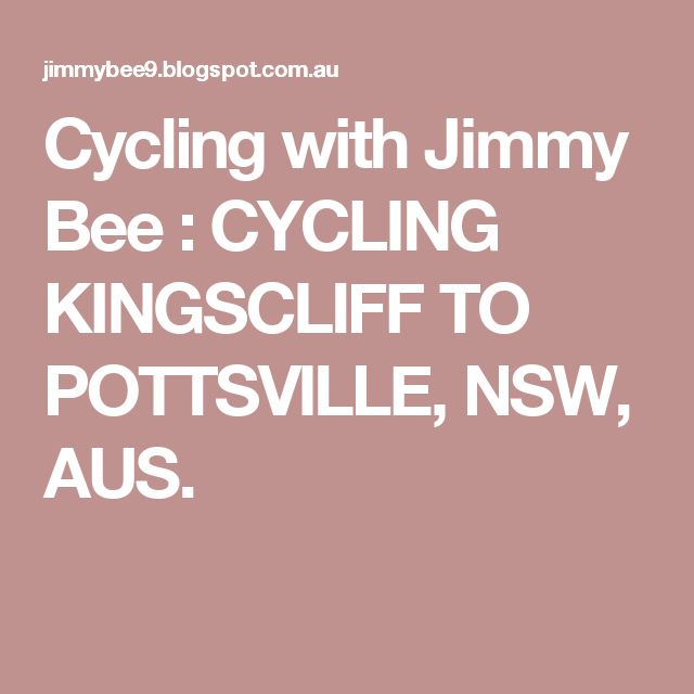 Cycling with Jimmy Bee : CYCLING KINGSCLIFF TO POTTSVILLE, NSW, AUS.