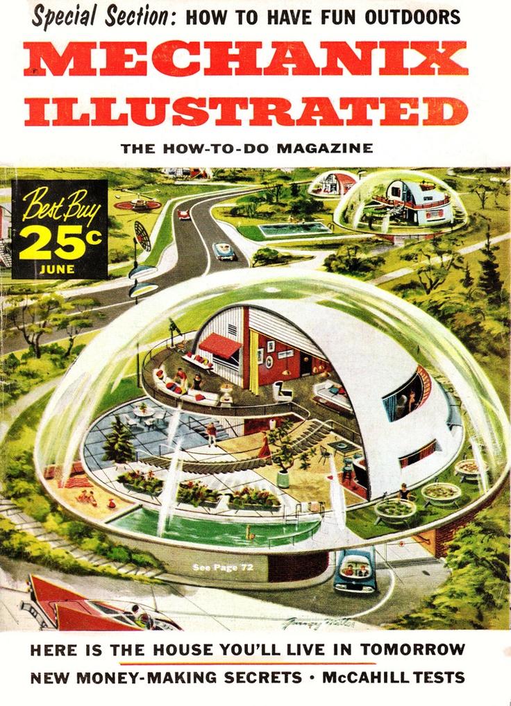 1957 Mechanix IllustratedRetrofuturism, Tomorrow, Vintage Prints, Dome House, Future Cities, Mid Century, Retro Future, Mechanix Illustration, June 1957