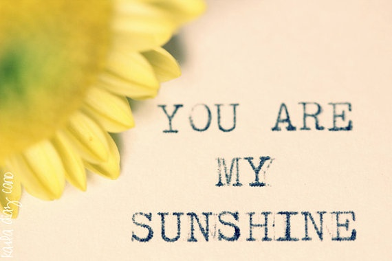 Good Morning Sunshine My Only Sunshine : You are my sunshine only daisies