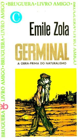 """Germinal"" in 1885 by Emile Zola (París, 1840-1902). An uncompromisingly harsh and realistic story of a coalminers strike in northern France in the 1860s."