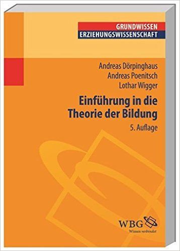 Einführung in die Theorie der Bildung Erziehungswissenschaft kompakt: Amazon.de: Lothar Wigger, Peter Vogel, Andreas Dörpinghaus, Andreas Poenitsch: Bücher