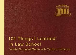 Fairbank Literary 101 Things I Learned in Law School by Viebeke Norgaard Martin with Matthew Frederick