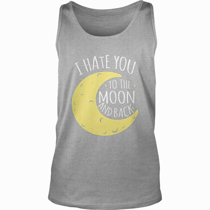 I Hate You To The Moon And Back T-shirt, Order HERE ==> https://www.sunfrog.com/LifeStyle/114058835-433168016.html?58114, Please tag & share with your friends who would love it, #redhead hottest, #redhead humour truths, redhead humour red heads #pets, #hair, #beauty  redhead get me hard, redhead curvy, redhead lingerie, redhead bikini  #redhead #holidays #ginger #events #gift #home #decor #humor #illustrations