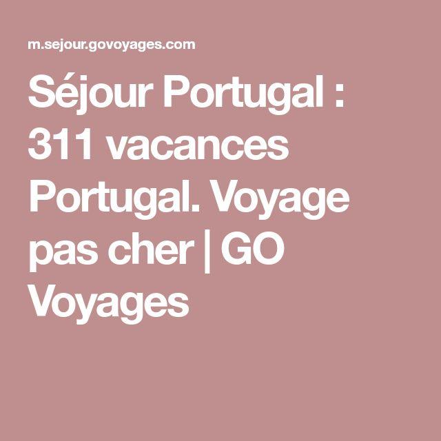 Séjour Portugal : 311 vacances Portugal. Voyage pas cher | GO Voyages
