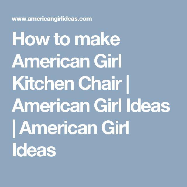 25+ Unique American Girl Kitchen Ideas On Pinterest