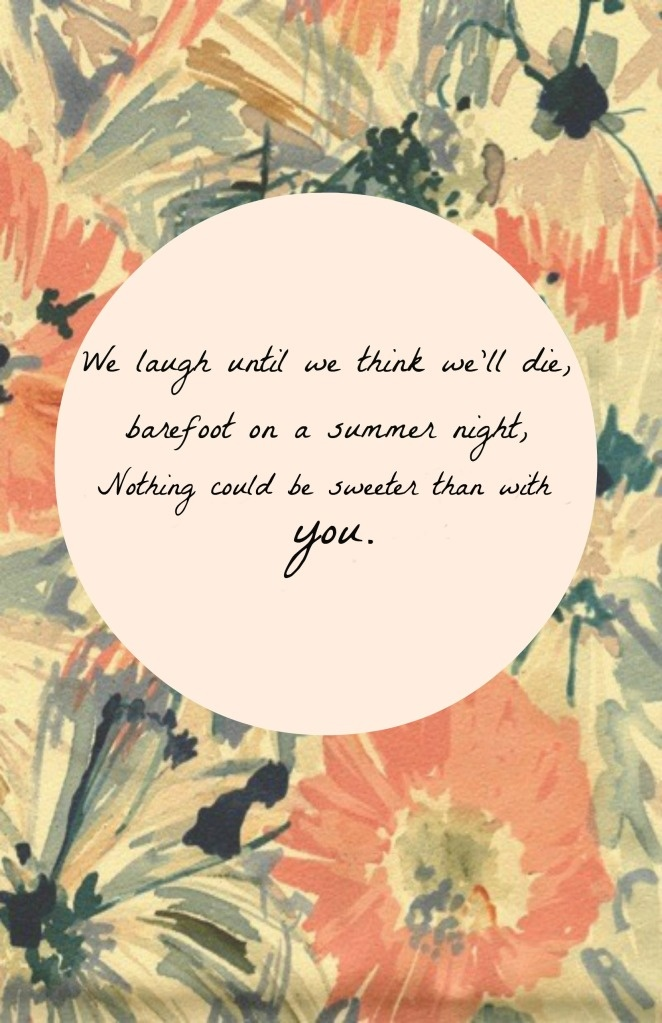 we laugh until we think we'll die barefoot on a summer night | edward sharpe home print  Love me some Edward sharp and the magnetic zeros <3