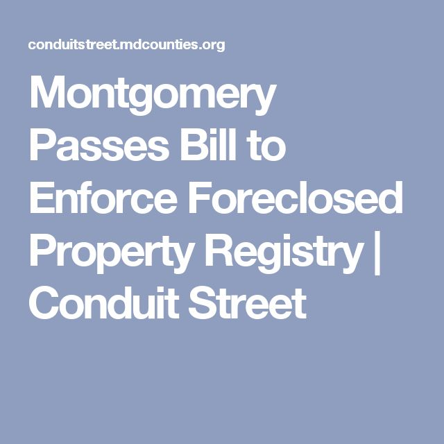 Montgomery Passes Bill to Enforce Foreclosed Property Registry | Conduit Street