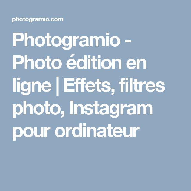 Photogramio - Photo édition en ligne   Effets, filtres photo, Instagram pour ordinateur