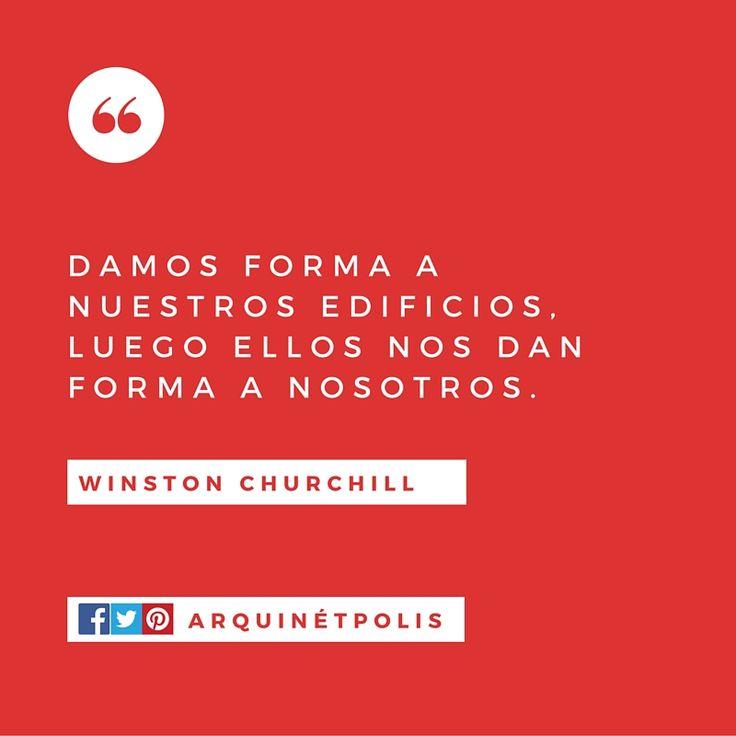 #arquifrase: Winston Churchill. Ingresa a http://www.arquinetpolis.com #arquitectura #diseño