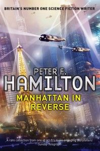 Tor recently published a second short story collection last year, Manhattan in Reverse, that was even better than the first by Peter F. Hamilton - A Second Chance in Eden - published thirteen years before.