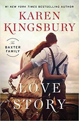Love Story: A Novel (The Baxter Family): Karen Kingsbury: 9781451687590: AmazonSmile: Books