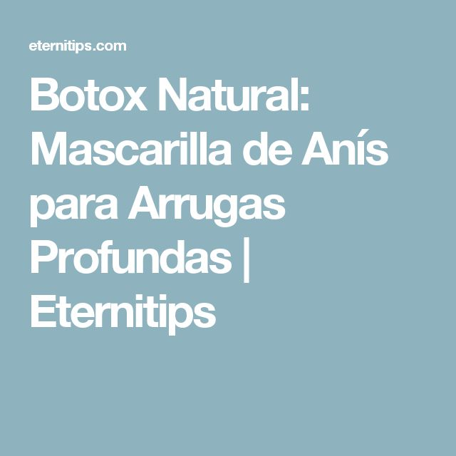 Botox Natural: Mascarilla de Anís para Arrugas Profundas | Eternitips