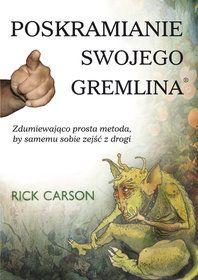Poskramianie swojego gremlina-Carson Rick