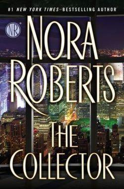 Reading it now!!!! Nora Roberts - The Collector - Book Review | BookPage EL COLECCIONISTA. UN LIBRO EXCELENTE