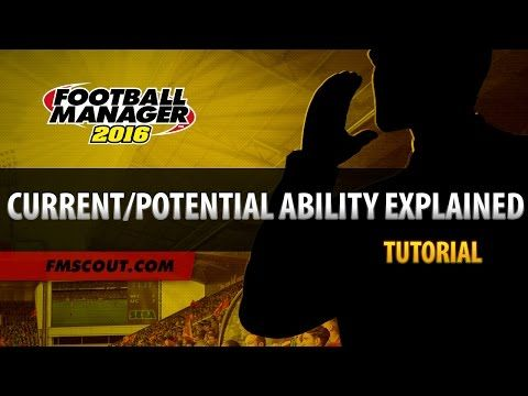 Current Ability/Potential Ability Explained - Football Manager 2016 Editor Tutorial - YouTube