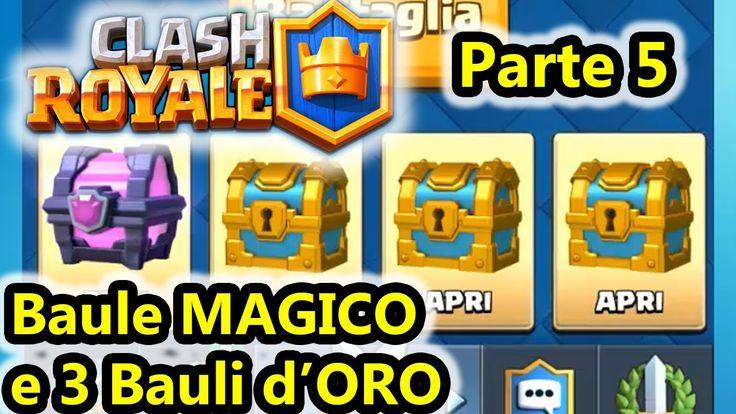 Clash Royale - Baule MAGICO e 3 Bauli ORO - Parte 5 - Android - (Salvo P...