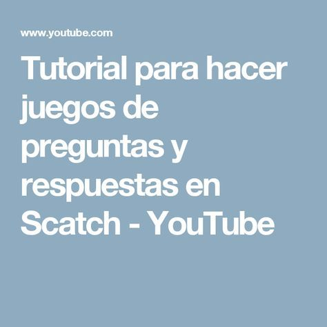Tutorial para hacer juegos de preguntas y respuestas en Scatch - YouTube