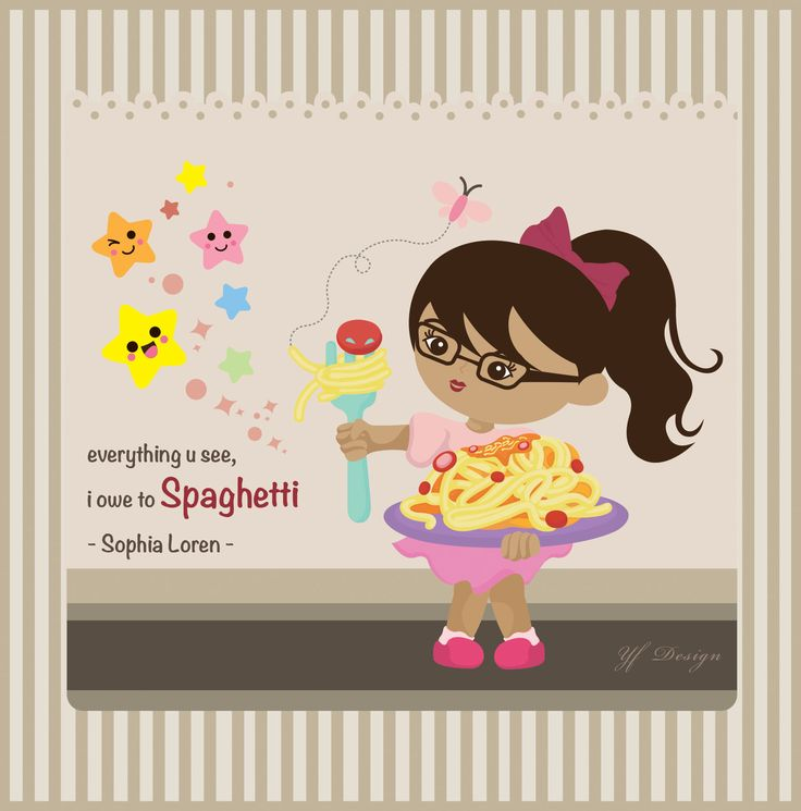 everything u see, i owe to Spaghetti - Sophia Loren -  illustration & layout design: YF Design  ALL WORKS HAVE BEEN COPYRIGHT