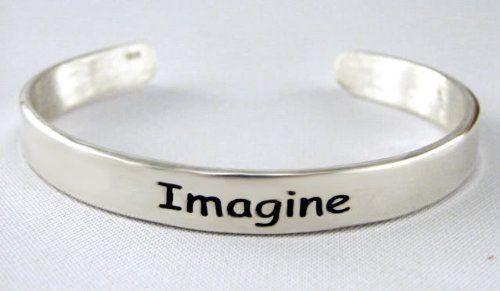 """Imagine"" on a Sterling Silver Cuff Bracelet...Says it All The Silver Dragon- Bracelets. $145.00"
