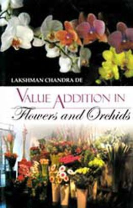 Value Additions in Flowers and Orchids: L.C. De:, 9789381450123 - nipabooks.com