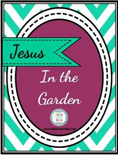 Jesus in the Garden lesson, ideas and printables #Biblefun #lifeofjesus #NTBiblelesson