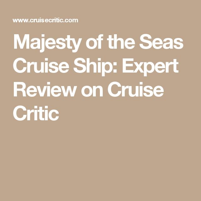 Majesty of the Seas Cruise Ship: Expert Review on Cruise Critic