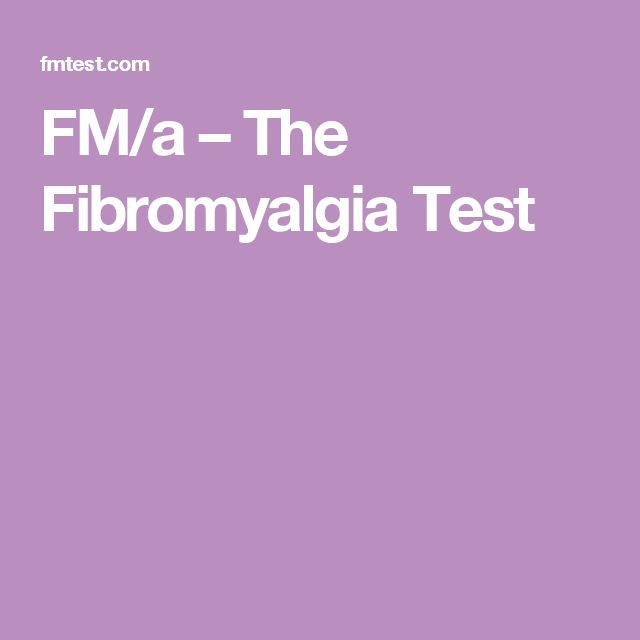 FM/a – The Fibromyalgia Test *I had this test. It was as strongly positive for fibromyalgia as it could be. Order the kit online & ask your dr for authorization on the form. They take some insurances. It looks for cytokines which are substances that signal cells to become inflammed. Must  be off steroids including nasonex for a period of time. Post results on your fridge at family get togethers.  Deborah RNBSN
