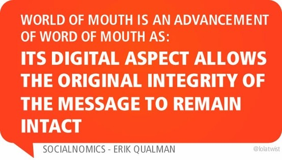 World of mouth is an advancement of word of mouth as: its digital aspect allows the original integrity of the message to remain intact