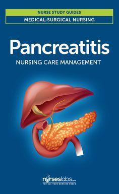 Pancreatitis Nursing Care and Management: Study Guide  Read the study guide: http://nurseslabs.com/pancreatitis/