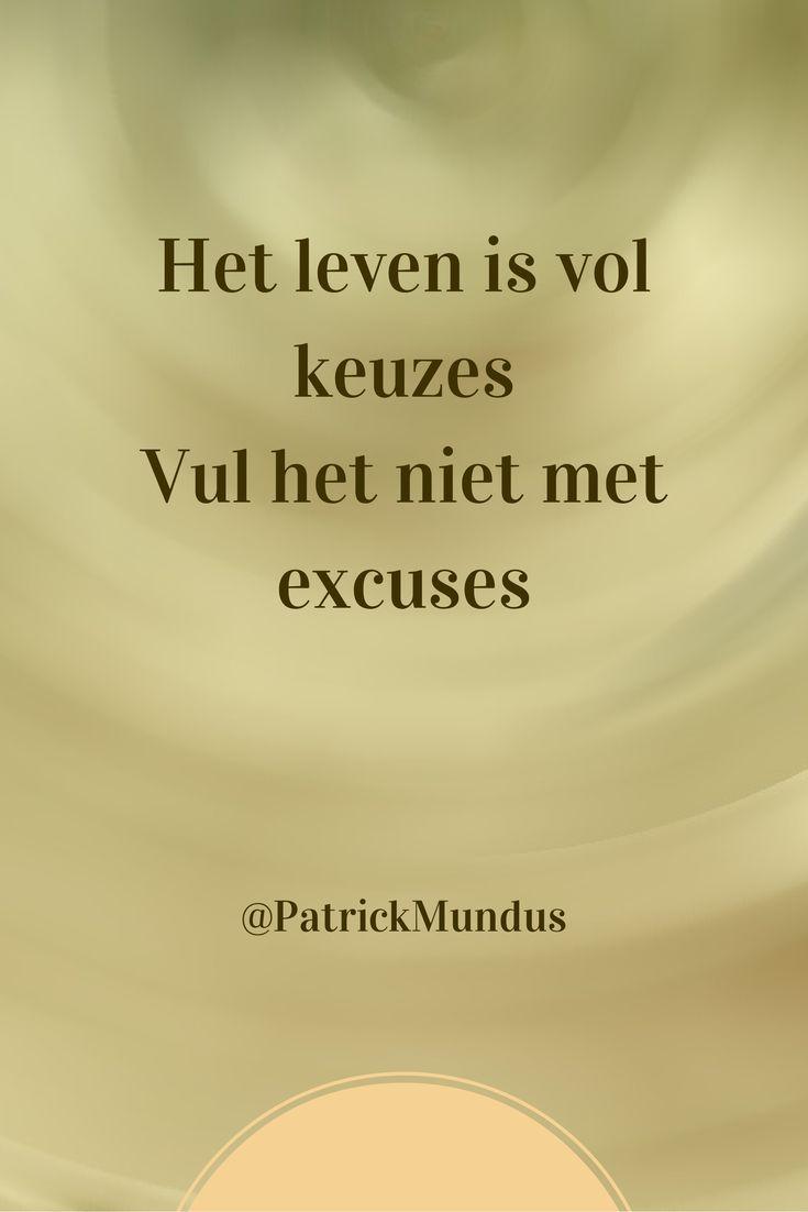 Het #leven is vol keuzes. Vul het niet met #excuses...
