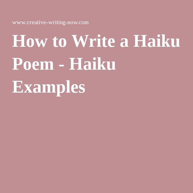 writing a haiku Writing haiku in the abbreviated forms above are allowed if you want to experiment as a general rule, for my poetry challenges, we use the 5/7/5 syllable structure most haiku are written about nature, but not all.