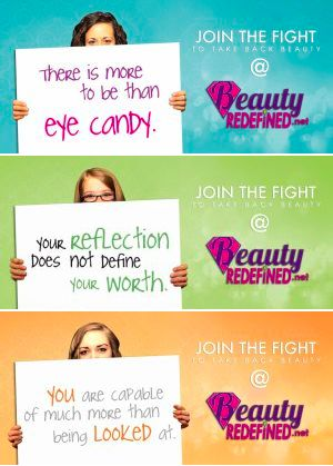 This ad for beautyrefined.net is telling woman that there is more to you than just looks and to join the fight. I am glad someone is speaking out about body image.~Megan D.