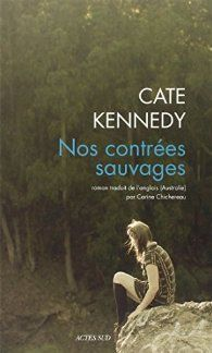 Nos contrées sauvages - Cate Kennedy - https://koha.ic2a.net/cgi-bin/koha/opac-detail.pl?biblionumber=203547