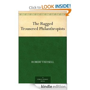 The Ragged Trousered Philanthropists: Robert Tressell: Amazon.com: Kindle Store