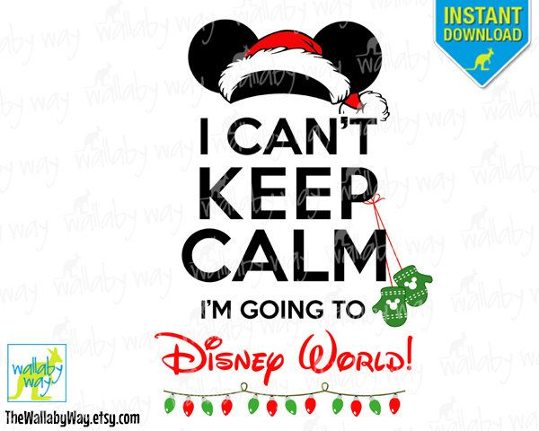 I Can't Keep Calm I'm Going To Disney World! Christmas