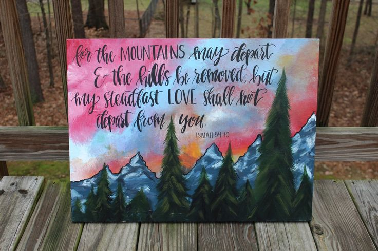 A personal favorite from my Etsy shop https://www.etsy.com/listing/263371041/bible-verse-canvas-painting-proverbs
