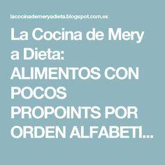 La Cocina de Mery a Dieta: ALIMENTOS CON POCOS PROPOINTS POR ORDEN ALFABETICO :