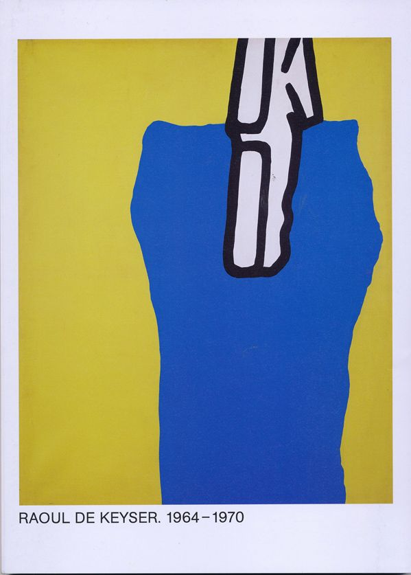 Raoul De Keyser 1964 - 1970