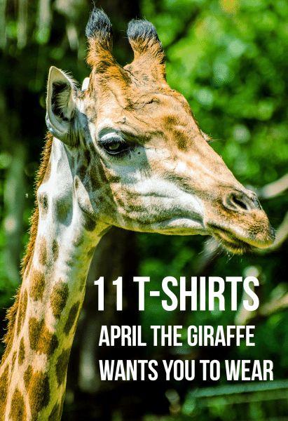 11 tshirts april the giraffe wants you to wear