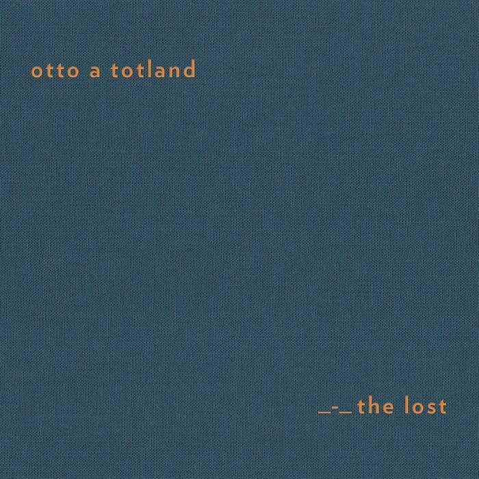 Otto A Totland - The-Lost (2017)